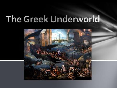 The Greek Underworld.