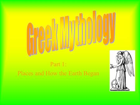 Greek Mythology Part 1: Places and How the Earth Began.