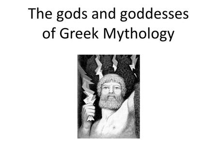 The gods and goddesses of Greek Mythology. Where did Greek Mythology begin? GREECE GREECE.