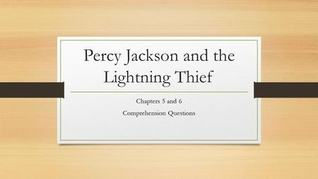 Percy Jackson and the Lightning Thief Chapters 5 and 6 Comprehension Questions.