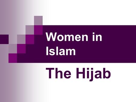 Women in Islam The Hijab.