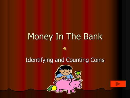 Money In The Bank Identifying and Counting Coins.