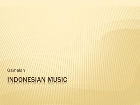 Gamelan Indonesian Music.