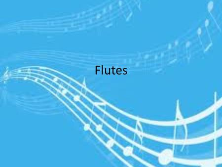 Flutes. The Flute Family The flute belongs to the woodwind family. The flute is one of the oldest instruments and has been found on every continent on.