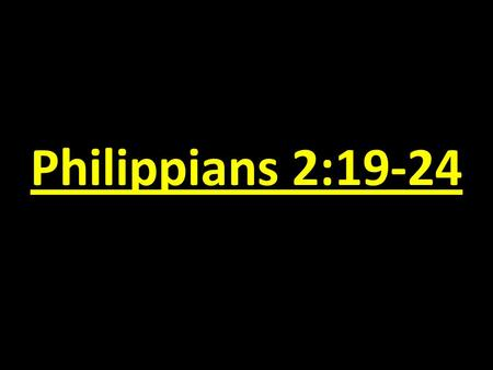 Philippians 2:19-24. Honoring God: The Example of Timothy.