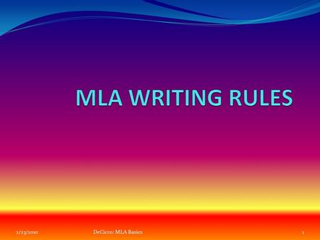 2/23/20101DeCicco: MLA Basics. MLA Rules for Essays General Guidelines Type your paper on a computer and print it out on standard, white 8.5 x 11-inch.