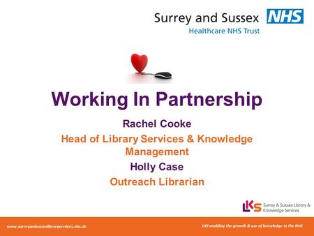 Promoting a knowledge based NHS www.southeastlibrarysearch.nhs.uk Promoting a knowledge based NHS www.southeastlibrarysearch.nhs.uk Working In Partnership.