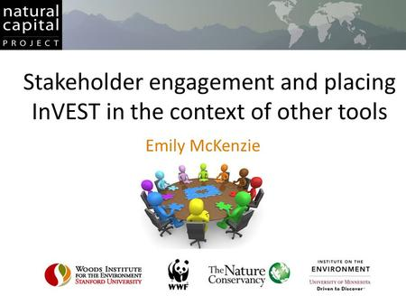 Stakeholder engagement and placing InVEST in the context of other tools Emily McKenzie.