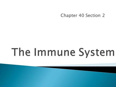 Chapter 40 Section 2. Agents of disease are called pathogens or antigens, Examples include: Protists Fungi W orms Cont.