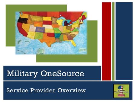 Serving Active Duty Guard, Reserve and Their Families Military OneSource Service Provider Overview.