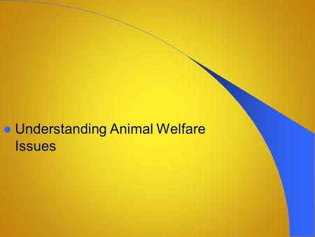 Understanding Animal Welfare Issues. Next Generation Science/Common Core Standards Addressed! RST.9 ‐ 10.8 Assess the extent to which the reasoning and.