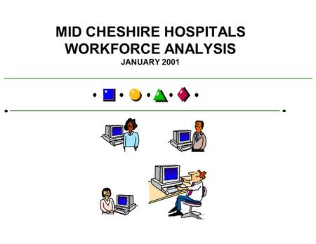 MID CHESHIRE HOSPITALS WORKFORCE ANALYSIS JANUARY 2001.