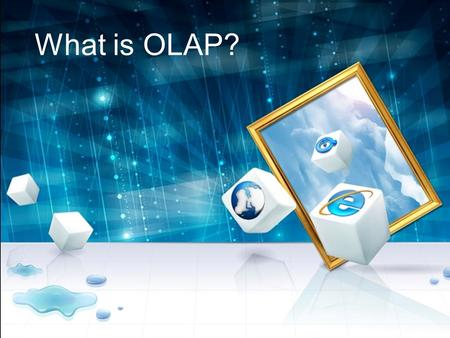 What is OLAP?  OLAP stands for the Online Analytical Processing that is used to create decision support software  OLAP enables application users to.
