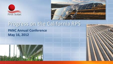. PANC Annual Conference May 16, 2012 Progress on the California RPS.