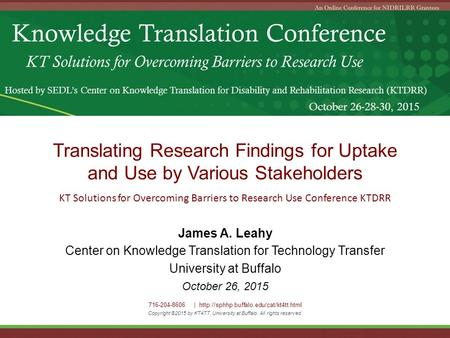 Knowledge Translation Conference KT Solutions for Overcoming Barriers to Research Use Hosted by SEDL's Center on Knowledge Translation for Disability and.