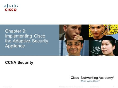 © 2008 <strong>Cisco</strong> Systems, Inc. All rights reserved.<strong>Cisco</strong> ConfidentialPresentation_ID 1 Chapter 9: Implementing <strong>Cisco</strong> the Adaptive Security Appliance CCNA Security.