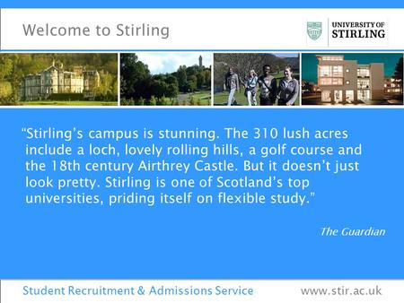 """Stirling's campus is stunning. The 310 lush acres include a loch, lovely rolling hills, a golf course and the 18th century Airthrey Castle. But it doesn't."