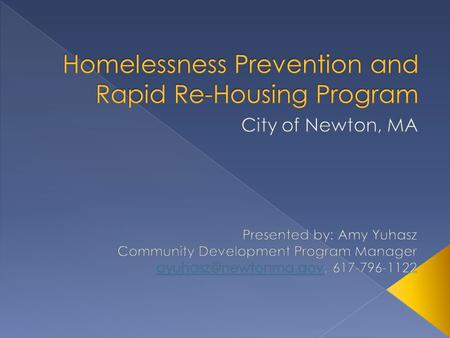  Award of $923,339  Substantial Amendment › $300,000Homelessness Prevention › $480,000 Rapid Re-housing › $80,000 Housing Relocation and Stabilization.