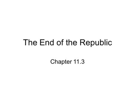 The End of the Republic Chapter 11.3.