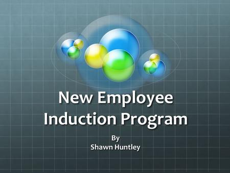 New Employee Induction Program By Shawn Huntley. Define the Issue: New teachers are faced with many challenges when beginning their career in special.