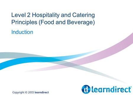 Level 2 Hospitality and Catering Principles (Food and Beverage) Induction.
