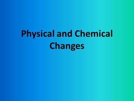 Physical and Chemical Changes. Sodium Hydroxide dissolves into water.