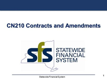 Statewide Financial System 1 CN210 Contracts and Amendments.