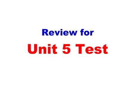 Review for Unit 5 Test. Prior to the beginning of World War II, England and France followed a policy of appeasement. What is this? It is giving into a.