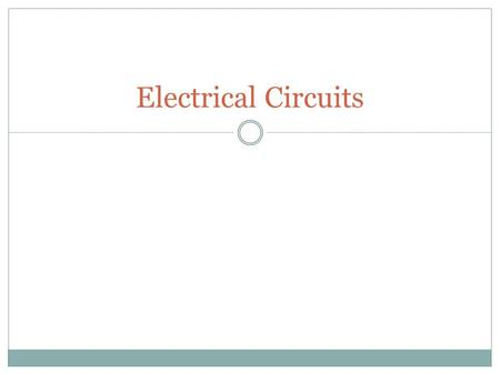 Electrical Circuits. Nearly all branches of electrical engineering are fundamentally based on circuit theory. The only subject in electrical engineering.