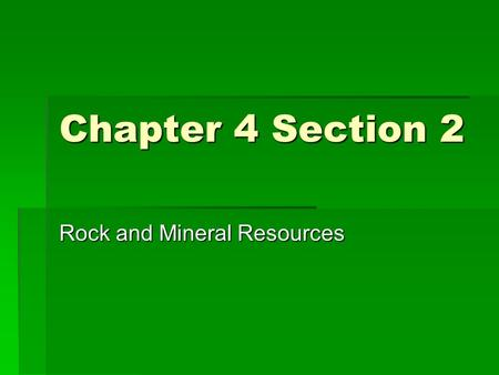 Rock and Mineral Resources