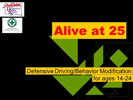 Alive at 25 Defensive Driving/Behavior Modification for ages 14-24.