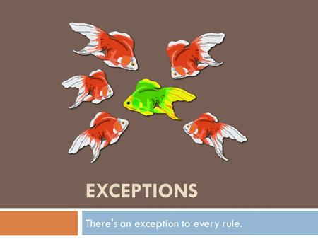 EXCEPTIONS There's an exception to every rule.. 2 Introduction: Methods  The signature of a method includes  access control modifier  return type 