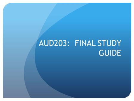 AUD203: FINAL STUDY GUIDE. HEADPHONES Remember Various Types How does noise-cancelling work.