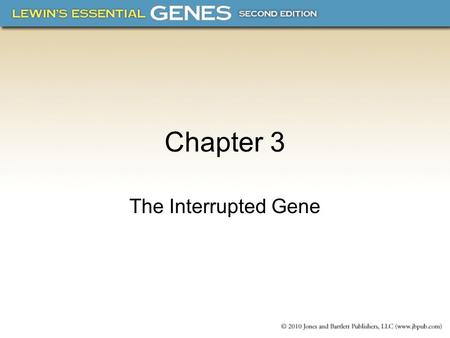 Chapter 3 The Interrupted Gene. 3.1Introduction  In eukaryotes, a gene may include additional sequences that lie within the coding region and interrupt.