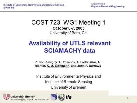 1 COST 723 WG1 Meeting 1 October 6-7, 2003 University of Bern, CH Availability of UTLS relevant SCIAMACHY data C. von.