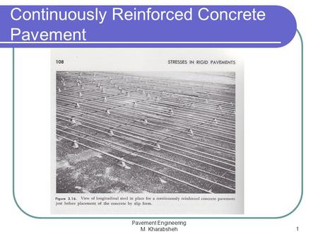 Pavement Engineering M. Kharabsheh1 Continuously Reinforced Concrete Pavement.