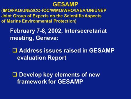 GESAMP (IMO/FAO/UNESCO-IOC/WMO/WHO/IAEA/UN/UNEP Joint Group of Experts on the Scientific Aspects of Marine Environmental Protection) February 7-8, 2002,