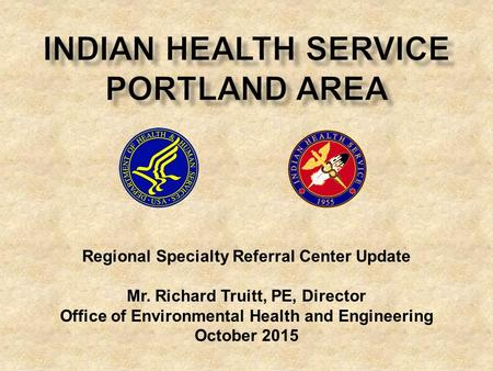 Regional Specialty Referral Center Update Mr. Richard Truitt, PE, Director Office of Environmental Health and Engineering October 2015.