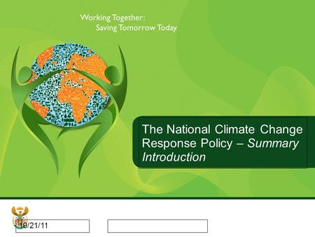 10/21/11 The National Climate Change Response Policy – Summary Introduction.