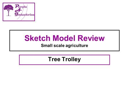 Sketch Model Review Small scale agriculture Tree Trolley.
