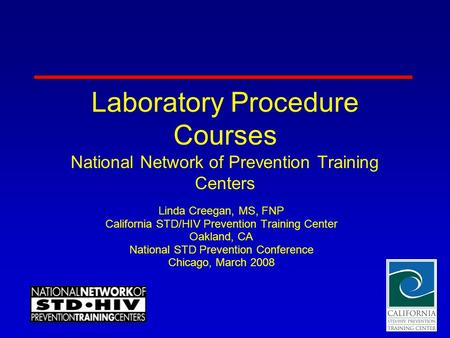 Linda Creegan, MS, FNP California STD/HIV Prevention Training Center