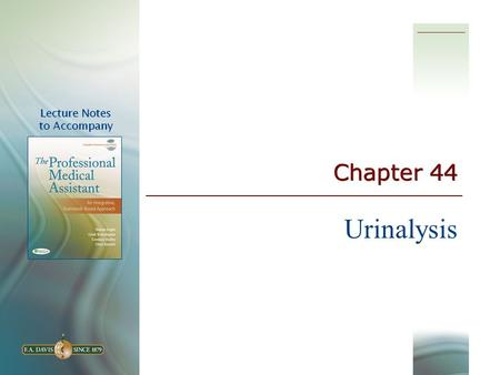 Chapter 44 Urinalysis. 2 Blood Type Questions  What is an antigen?  What is an antibody?  What happens in agglutination? Why can it be deadly?  A.