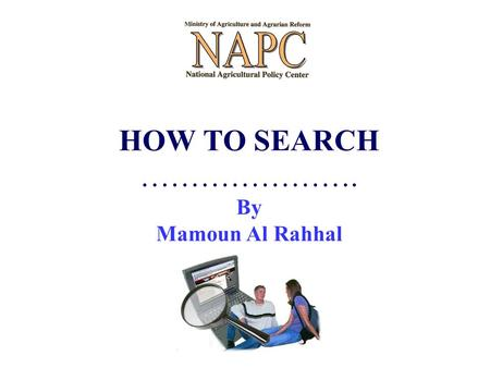 HOW TO SEARCH …………………. By Mamoun Al Rahhal. How to Search Before you start a search operation. Optional selections. Function buttons. Filling Criteria.