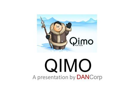 QIMO A presentation by DANCorp. Overview of network.