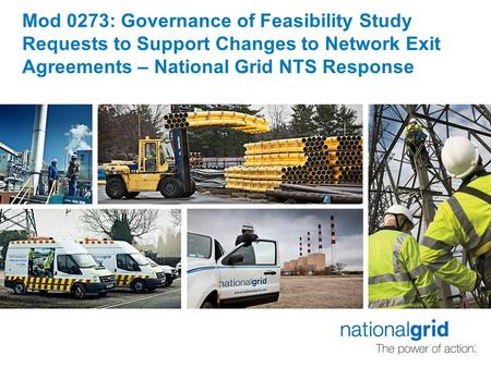 Mod 0273: Governance of Feasibility Study Requests to Support Changes to Network Exit Agreements – National Grid NTS Response.