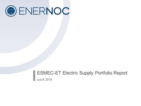 ESMEC-ET Electric Supply Portfolio Report July 9, 2015.