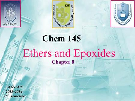 Chapter 8 Chem 145 Ethers and Epoxides 1434-1435 1434-14352013-2014 2 nd semester.