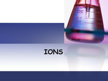 IONS.