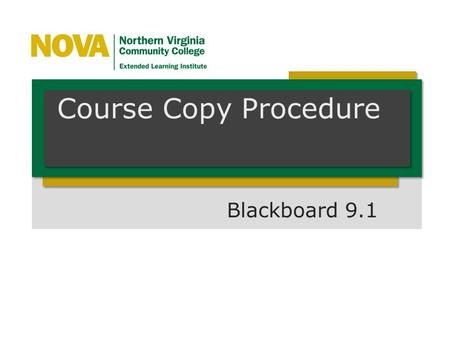 Course Copy Procedure Blackboard 9.1. Don't try to copy the course more than once. If you have a problem, contact