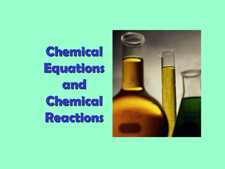 Chemical Equations and Chemical Reactions. Writing A Chemical Equation The general format for chemical equations is: a + b  c + d.